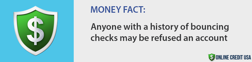 Anyone with a history of bouncing checks may be refused an online bank account